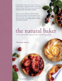 """""""The Natural Baker: A new way to bake using the best natural ingredients"""" by Henrietta Inman"""