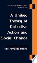 A Unified Theory of Collective Action and Social Change Book