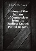 History of the Indians of Connecticut from the Earliest Known Period to 1850 [Pdf/ePub] eBook