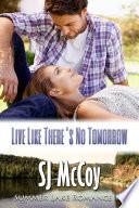 Live Like There s No Tomorrow