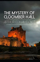 Read Online The Mystery of Cloomber Illustrated For Free