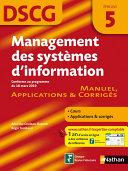 Management des systèmes d'information - DSCG - Epreuve 5 - Manuel, Applications et Corrigés