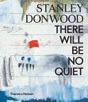 Stanley Donwood  There Will Be No Quiet