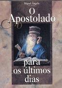 O Apostolado Para os Últimos Dias