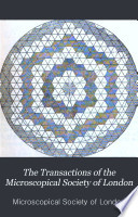 The Transactions of the Microscopical Society of London Book