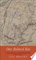 link to Our beloved kin : a new history of King Philip's war in the TCC library catalog