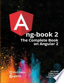 Ng-Book 2  : The Complete Book on Angular 2