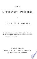 The Lieutenant's Daughters, Or, The Little Mother