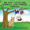 Pdf Do You Love Me When I Am Upside Down?