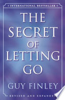 """The Secret of Letting Go"" by Guy Finley"