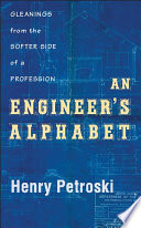 An Engineer's Alphabet  : Gleanings from the Softer Side of a Profession