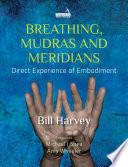 Breathing  Mudras and Meridians