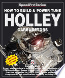 """How To Build & Power Tune Holley Carburettors"" by Des Hammill"