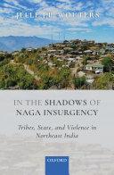 Pdf In the Shadows of Naga Insurgency