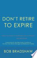 Don   T Retire to Expire