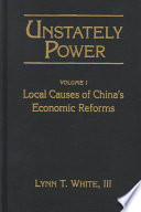 Unstately Power: Local causes of China's economic reforms