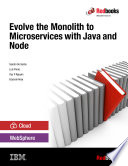 Evolve the Monolith to Microservices with Java and Node