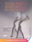 Yoga  Fascia  Anatomy and Movement  Second Edition