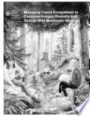 Managing Forest Ecosystems To Conserve Fungus Diversity And Sustain Wild Mushroom Harvests Book PDF