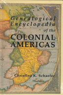 Genealogical Encyclopedia of the Colonial Americas: A ...