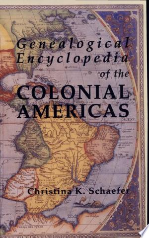 Download Genealogical Encyclopedia of the Colonial Americas Free Books - Read Books