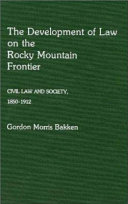 The Development of Law on the Rocky Mountain Frontier