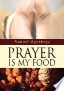 Prayer Is My Food