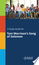 A Study Guide for Toni Morrison s Song of Solomon