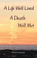 A Life Well Lived  a Death Well Met