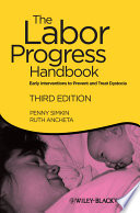 """""""The Labor Progress Handbook: Early Interventions to Prevent and Treat Dystocia"""" by Penny Simkin, Ruth Ancheta"""
