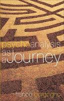 Psychoanalysis as a Journey