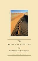The Spiritual Autobiography of Charles de Foucauld