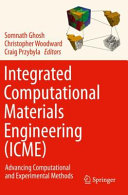 Integrated Computational Materials Engineering  ICME  Book