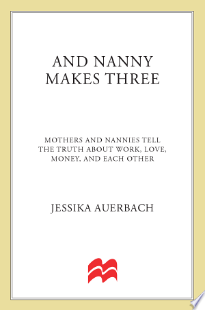 Download And Nanny Makes Three Free Books - Read Books