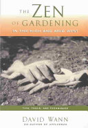 The Zen of Gardening in the High and Arid West