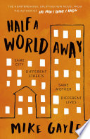 """Half a World Away: The heart-warming, heart-breaking Richard and Judy Book Club selection"" by Mike Gayle"