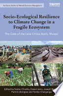 Socio Ecological Resilience to Climate Change in a Fragile Ecosystem