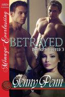 Betrayed  Bound   Cuffed 3