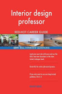 Interior Design Professor Red-Hot Career Guide; 2591 Real Interview Questions