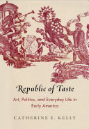 Republic of Taste: Art, Politics, and Everyday Life in Early ...