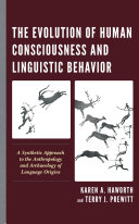 The Evolution of Human Consciousness and Linguistic Behavior