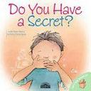 Do You Have a Secret