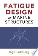 Fatigue Design of Marine Structures