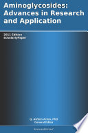 Aminoglycosides  Advances in Research and Application  2011 Edition