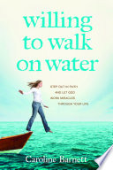 Willing to Walk on Water Book