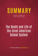Summary: The Death and Life of the Great American School System