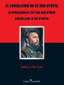El socialismo no es una utopía: es una ilusión