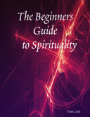 The Beginners Guide to Spirituality