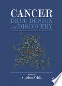 """""""Cancer Drug Design and Discovery"""" by Stephen Neidle"""