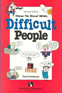 How to Deal with Difficult People